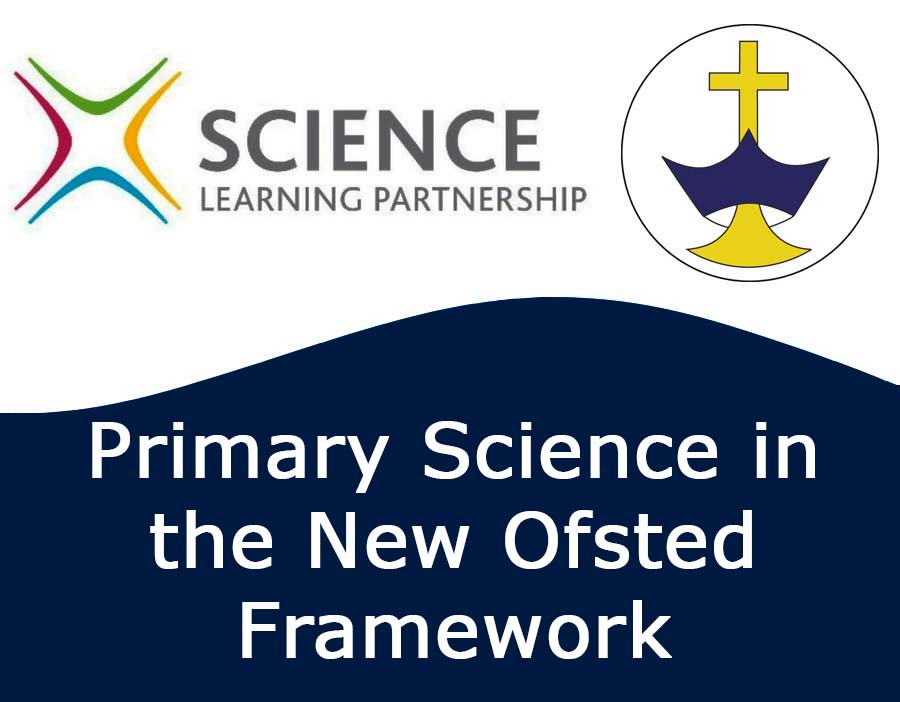 Primary Science in the New Ofsted Framework
